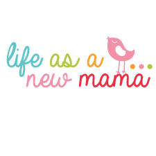 Life as a new mama!