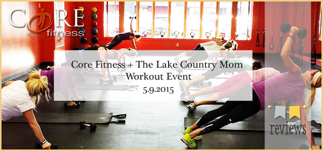 Core Fitness + The Lake Country Mom Workout Event