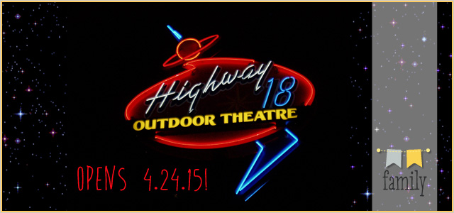 Highway 18 Outdoor Theatre | Opens April 24th, 2015!