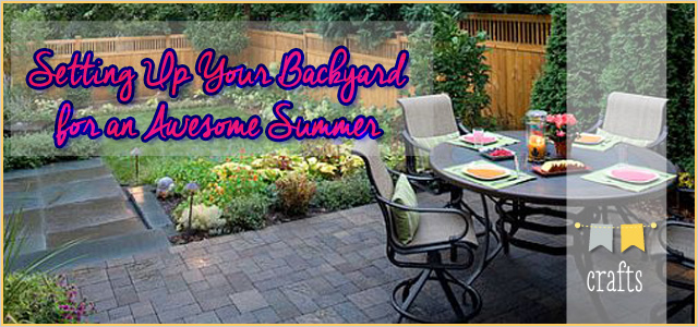 Setting Up Your Backyard for an Awesome Summer