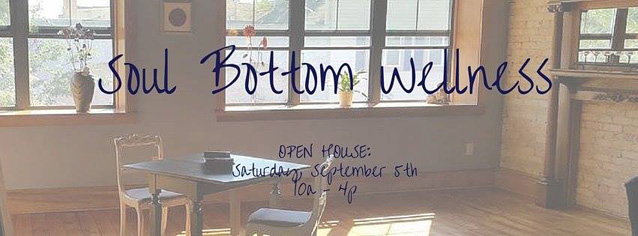 Soul Bottom Wellness OPEN HOUSE
