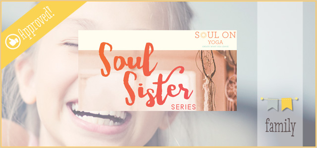 Soul Sister Series | Yoga + Meditation for Teen Girls