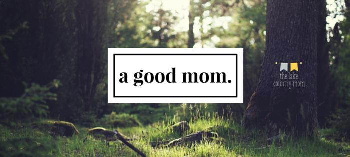 a good mom.