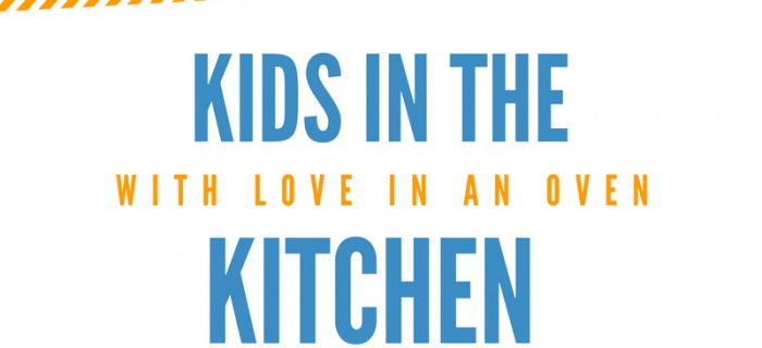 Kids in the kitchen // for all ages